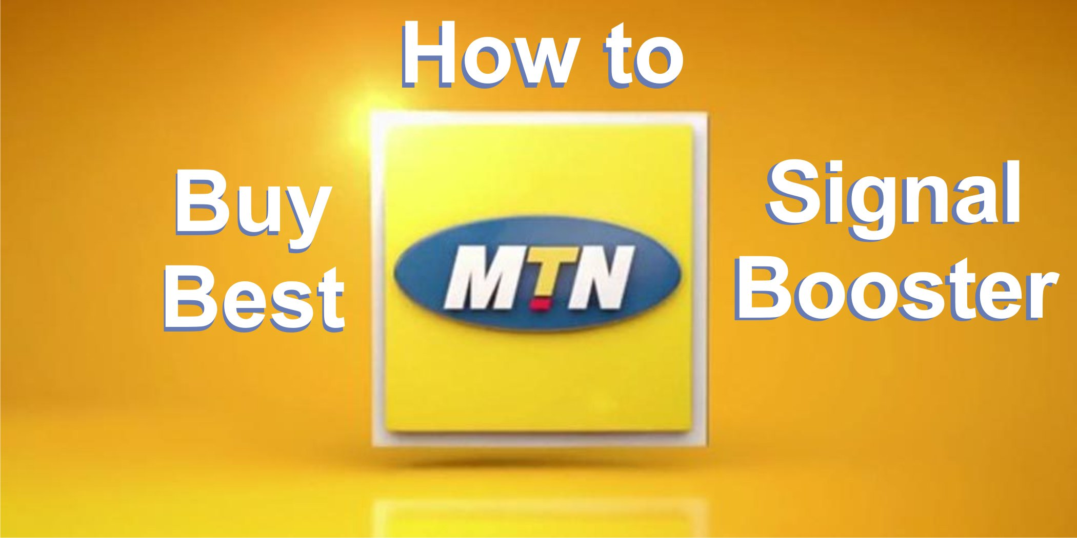 how to buy best mtn signal booster